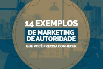 14 exemplos de marketing de autoridade