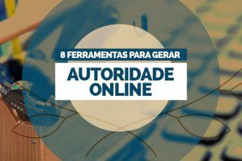 8 ferramentas para gerar autoridade online