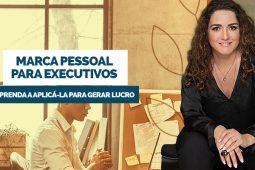 Marca Pessoal para executivos: aprenda a aplicá-la para gerar lucro