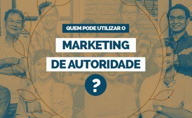Quem pode utilizar o Marketing de Autoridade?