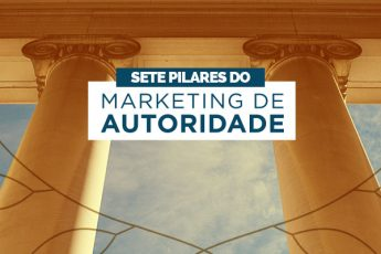 Sete pilares do Marketing de Autoridade